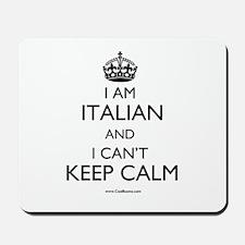 I AM ITALIAN AND I CAN'T KEEP CALM Mousepad