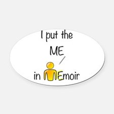I put the ME in Memoir - Yellow Oval Car Magnet