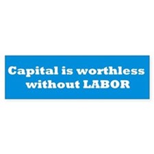 Capital Is Worthless Without Labor