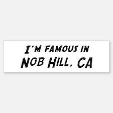 Famous in Nob Hill Bumper Bumper Bumper Sticker