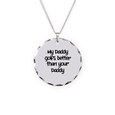 My daddy golfs better Necklace Circle Charm