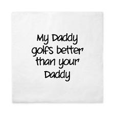 My daddy golfs better Queen Duvet