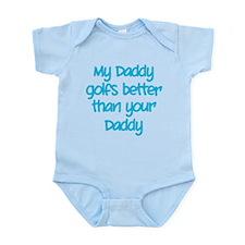 My daddy golfs better Infant Bodysuit