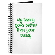 My daddy golfs better Journal