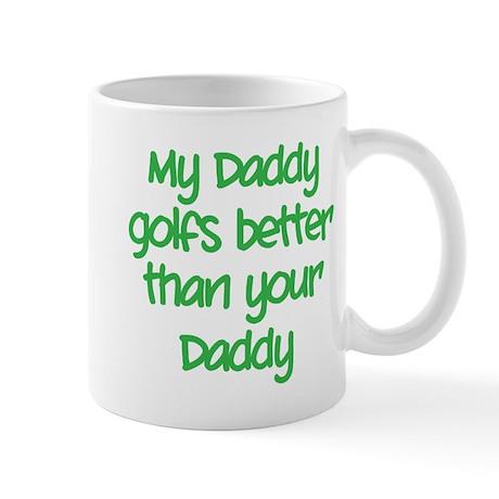 My daddy golfs better Mug