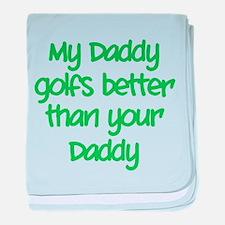 My daddy golfs better baby blanket