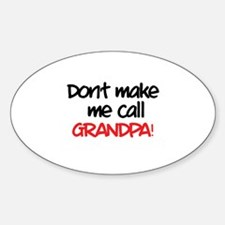 Don't make me call grandpa! Decal
