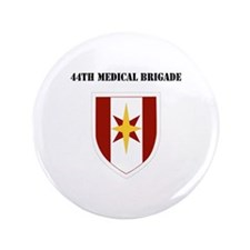 """SSI - 44th Medical Brigade with Text 3.5"""" Button ("""