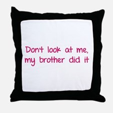 Don't look at me, my brother did it Throw Pillow