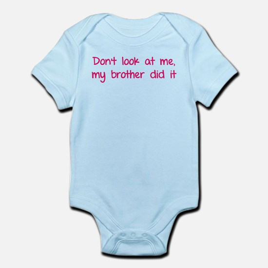 Don't look at me, my brother did it Infant Bodysui