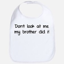 Don't look at me, my brother did it Bib