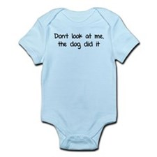 Don't look at me, the dog did it Infant Bodysuit