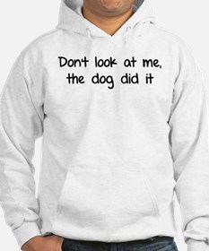 Don't look at me, the dog did it Jumper Hoody