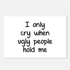 I only cry when ugly people hold me Postcards (Pac