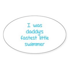I was daddy's fastest little swimmer Decal