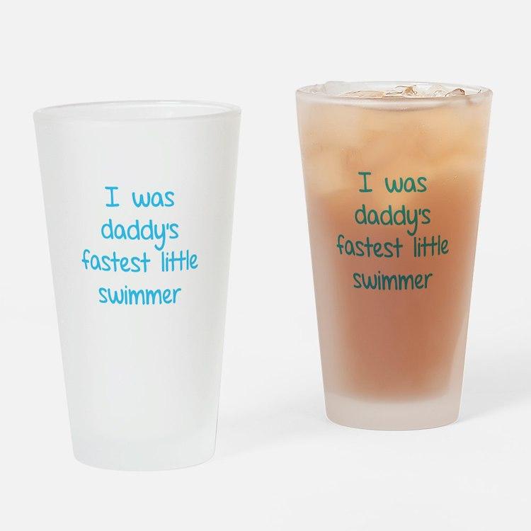 I was daddy's fastest little swimmer Drinking Glas