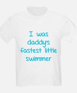 I was daddy's fastest little swimmer T-Shirt