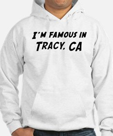 Famous in Tracy Hoodie
