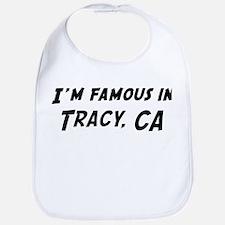 Famous in Tracy Bib