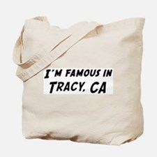 Famous in Tracy Tote Bag