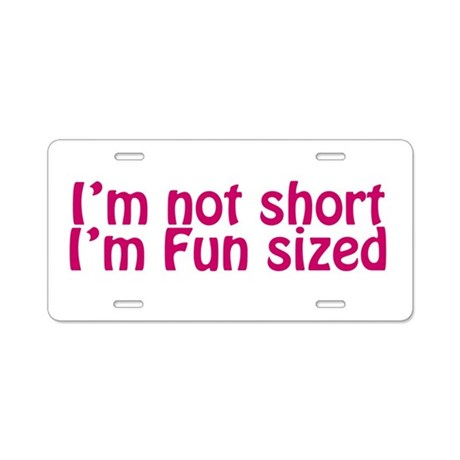 i'm Fun Sized Aluminum License Plate