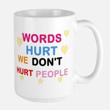 WE DON'T HURT PEOPLE MUG FOR THE CLASSROOMS