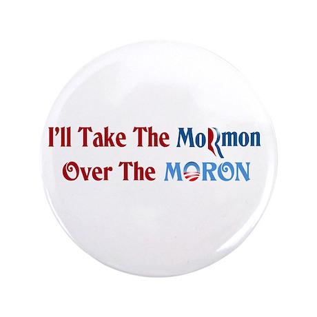 """Mormon Over Moron 3.5"""" Button"""