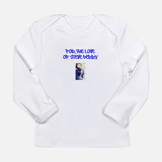 FOR THE LOVE OF STEVE PERRY Long Sleeve Infant T-S