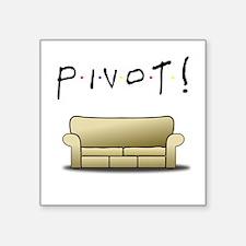 "Friends Ross Pivot! Square Sticker 3"" x 3"""