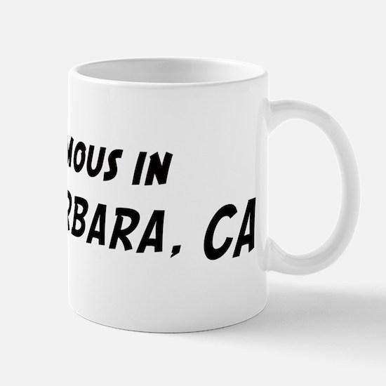 Famous in Santa Barbara Mug