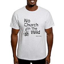 No Church In The wild T-Shirt