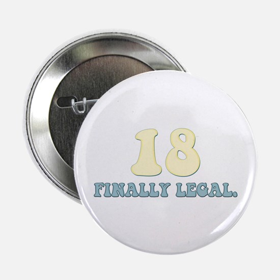 """18. Finally Legal 2.25"""" Button (10 pack)"""