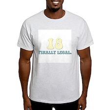 18. Finally Legal T-Shirt
