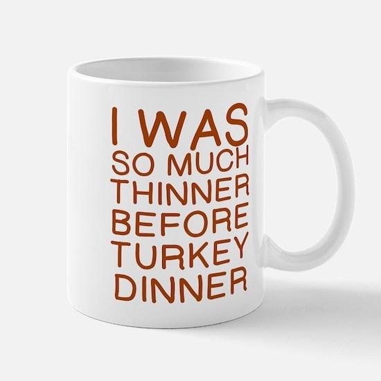 THINNER BEFORE TURKEY DINNER Mugs