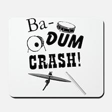 Rim Shot Ba Dum Crash Mousepad