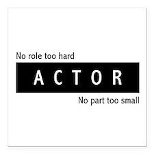 """Actor Square Car Magnet 3"""" x 3"""""""