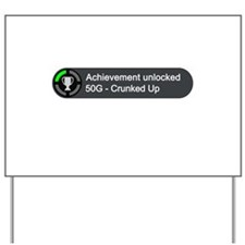 Crunked Up (Achievement) Yard Sign