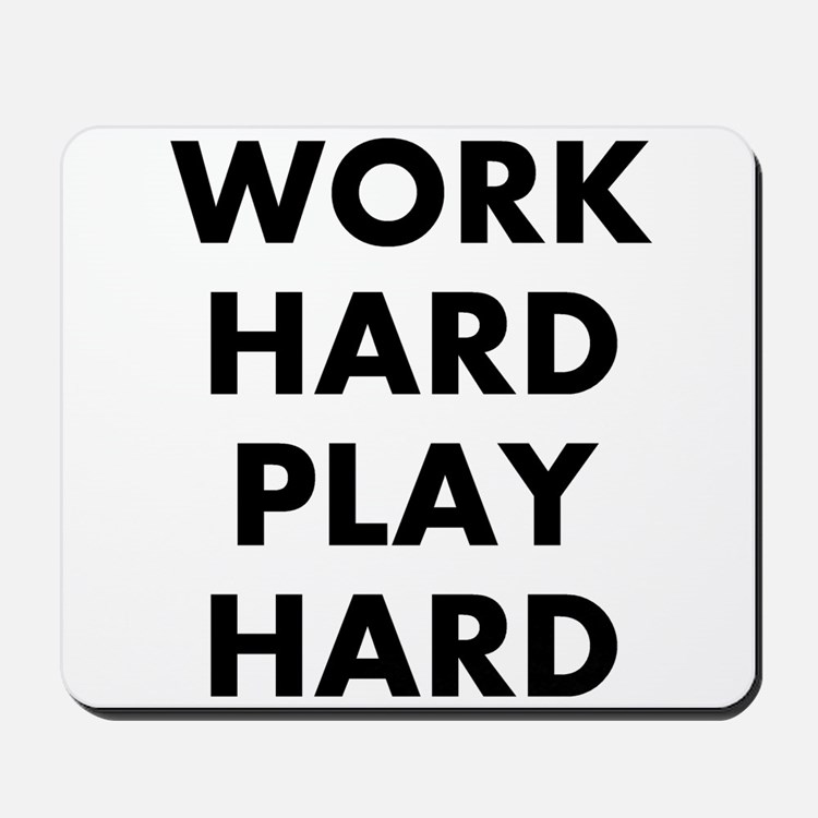 Work Hard Play Hard Mousepad