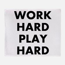Work Hard Play Hard Throw Blanket