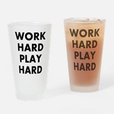 Work Hard Play Hard Drinking Glass