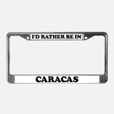 Rather be in Caracas License Plate Frame