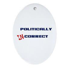 Politically Incorrect Ornament (Oval)