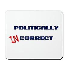 Politically Incorrect Mousepad