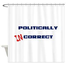 Politically Incorrect Shower Curtain