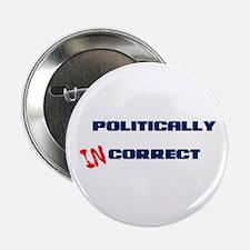 """Politically Incorrect 2.25"""" Button"""