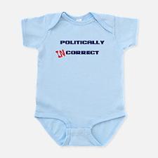 Politically Incorrect Infant Bodysuit