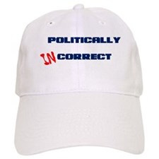 Politically Incorrect Baseball Cap