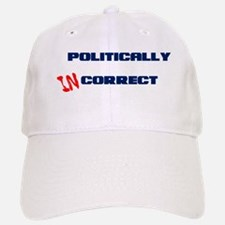 Politically Incorrect Cap