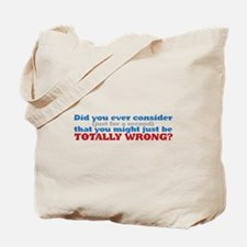 you are so wrong Tote Bag