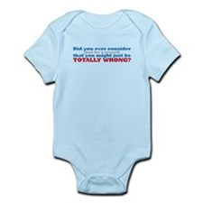 you are so wrong Infant Bodysuit